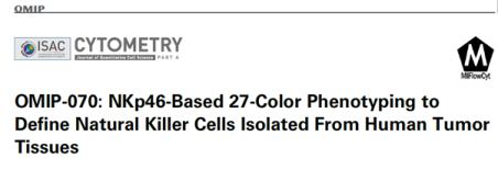 OMIP-070: NKp46-based 27-color phenotyping to define natural killer cells isolated from human tumor tissues