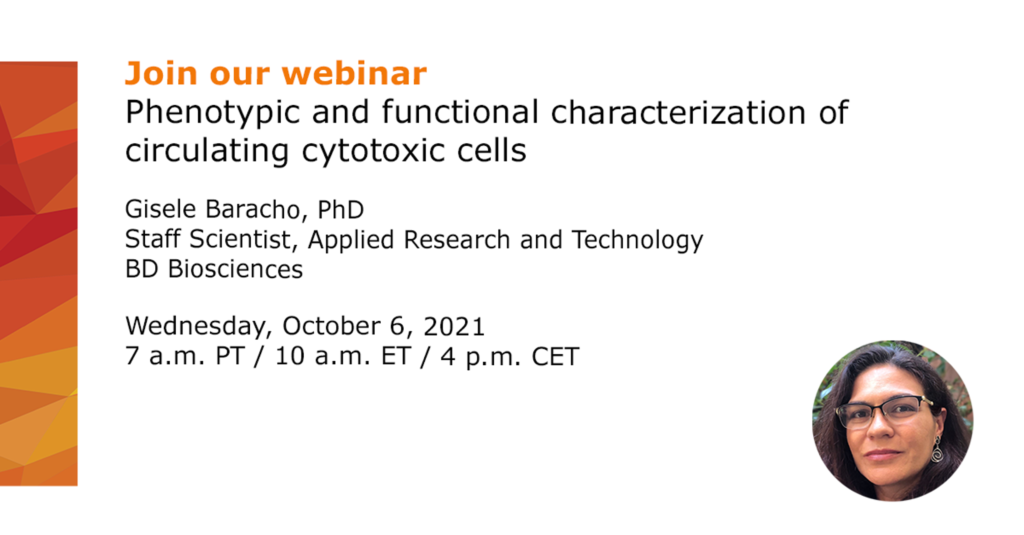 Webinar – Phenotypic and functional characterization of circulating cytotoxic cells – Wednesday, October 6, 2021